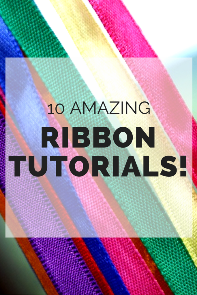 10 Amazing Ribbon Tutorials