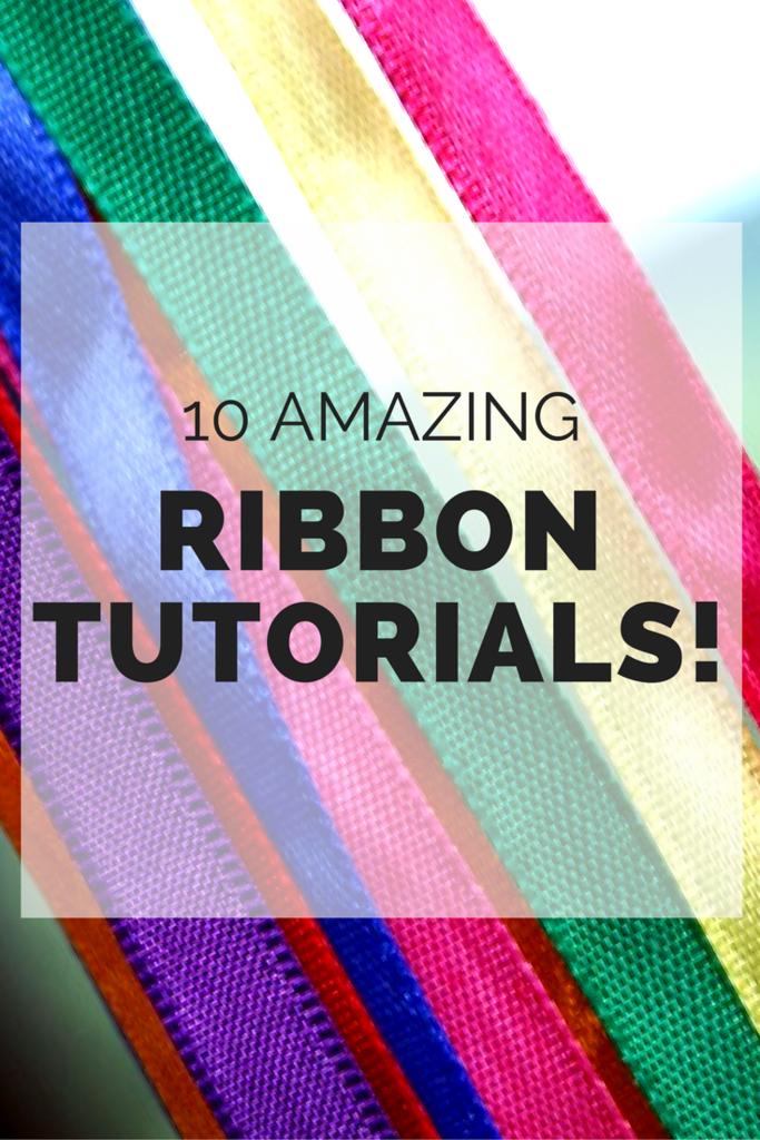 10 Amazing Ribbon Tutorials