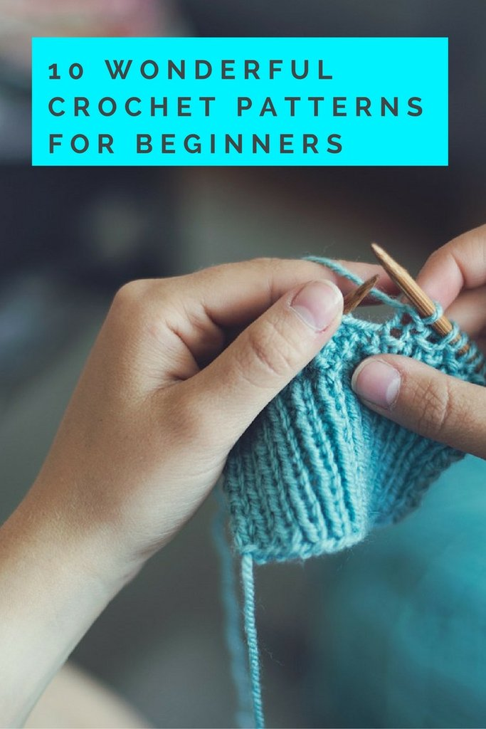 10 Wonderful Crochet Patterns for Beginners
