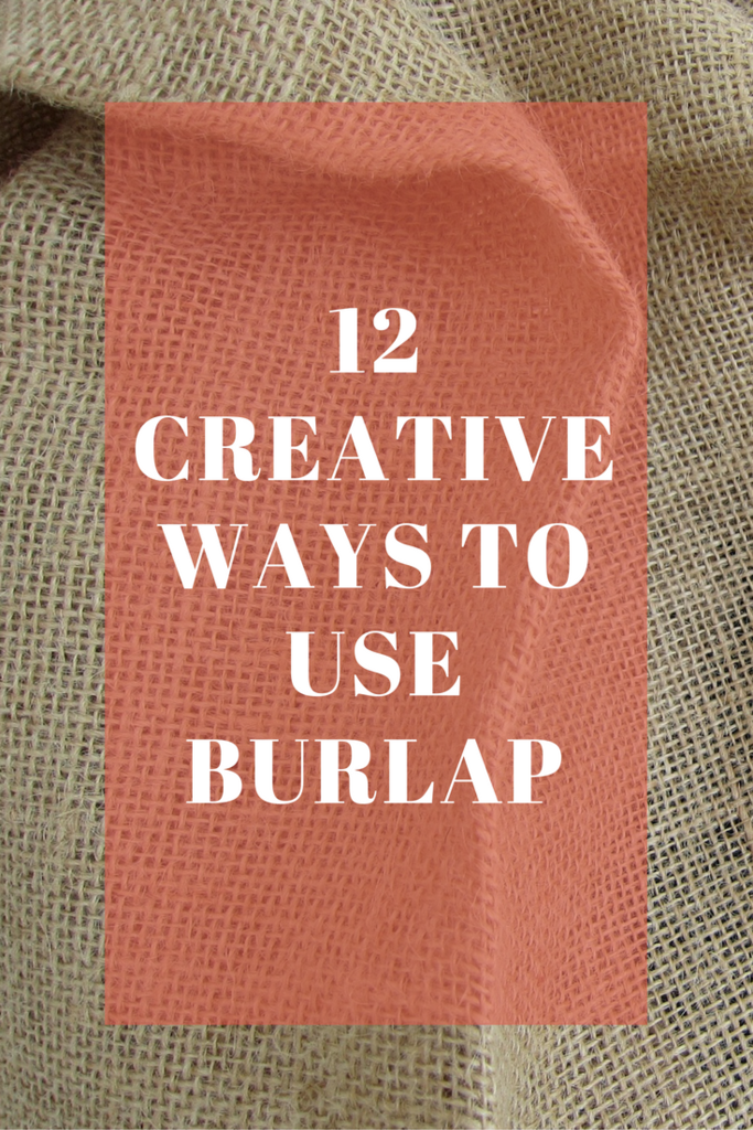 12 Creative Ways to Use Burlap
