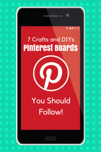 7 Crafts and DIYs Pinterest Boards You Should Follow