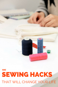 9 Sewing Hacks That Will Change Your Life