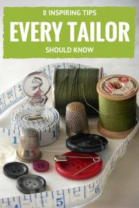 8 Inspiring Tips Every Tailor Should Know