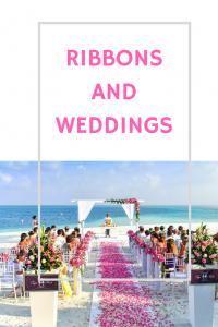 Ribbons and Weddings