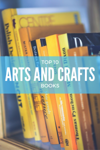 Top 10 Arts and Crafts Books